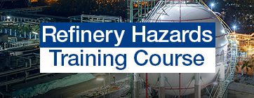 New Online Course Refinery Hazards Fundamentals