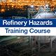 New Online Course Refinery Hazards Fundamentals